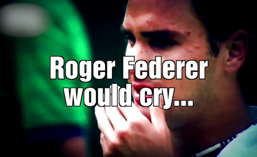 Roger Federer would cry...